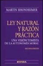 la ley natural y razon practica: una vision tomista de la autonom ia moral-martin rhonheimer-9788431323691