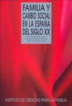 familia y cambio social en la españa del siglo xx-neus caparros civera-carolina montoro-dolores lopez-9788432136191