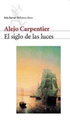 el siglo de las luces-alejo carpentier-9788432210891