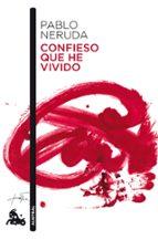 El libro de Confieso que he vivido autor PABLO NERUDA PDF!