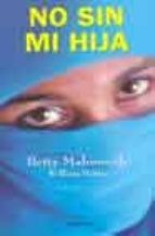 no sin mi hija-betty mahmoody-william hoffer-9788432296291