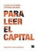 para leer el capital etienne balibar louis althusser 9788432314391