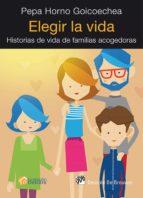 elegir la vida (ebook)-pepa horno goicoechea-9788433037091