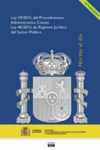 ley del procedimiento administrativo comun de las administraciones publicas y ley de regimen juridico del sector   publico 9788434022591