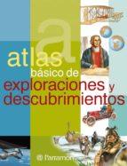 atlas basico de exploraciones y descubrimientos 9788434228191