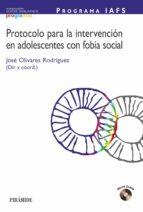 programa iafs: protocolo para la intervencion en adolescentes con fobia social jose olivares rodriguez 9788436818291