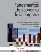 fundamentos de economia de la empresa (2ª ed.) francisco jose gonzalez dominguez juan domingo ganaza vargas 9788436838091