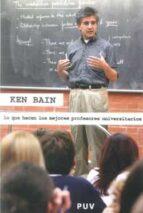 lo que hacen los mejores profesores universitarios ken bain 9788437066691