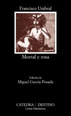 mortal y rosa (7ª ed.)-francisco umbral-9788437613291