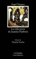 la vida perra de juanita narboni angel vaquez 9788437618791