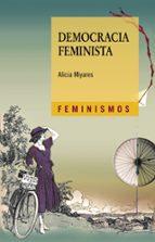 democracia feminista (2ª ed.) alicia miyares 9788437638591