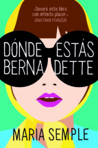 dónde estás, bernadette (ebook)-maria semple-9788439727491