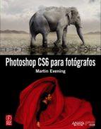 photoshop cs6 para fotografos-martin evening-9788441532991