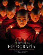 el arte de la fotografia (2ª ed.) art wolfe rob sheppard 9788441540491