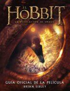 el hobbit: la desolacion de smaug. guia oficial de la pelicula-brian sibley-9788445001691