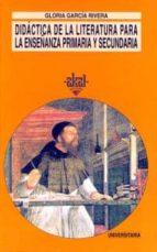 didactica de la literatura para la enseñanza primaria y secundari a-gloria garcia rivera-9788446004691