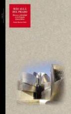 mas alla del prado: museos e identidad en la españa democratica selma reuben holo 9788446015291