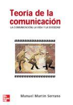 teoria de la comunicacion manuel martin serrano 9788448156091