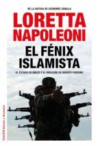 el fénix islamista loretta napoleoni 9788449331091