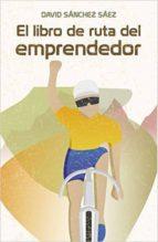 el libro de ruta del emprendedor-david sanchez saez-9788460666691