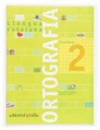 quadern ortografia catalana nº 2 (primaria) margarida canonge antonia colom 9788466110891