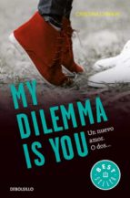 my dilemma is you. un nuevo amor. o dos (serie my dilemma is you 1)-cristina chiperi-9788466337991