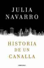 historia de un canalla-julia navarro-9788466340991