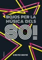 bojos per la musica dels 80!-alfred pico sentelles-9788466422291