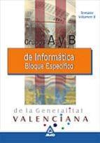 INFORMATICOS DE LA GENERALITAT VALENCIANA GRUPO A Y B: BLOQUE ESP ECIFICO (VOL. II): TEMARIO