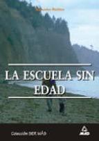 LA ESCUELA SIN EDAD (COLECCION SER MAS)