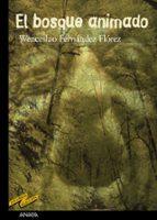 el bosque animado-wenceslao fernandez florez-9788466715591