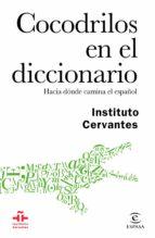 cocodrilos en el diccionario (ebook)-julio (coord.) borrego-9788467049091
