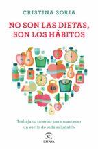no son las dietas, son los hábitos cristina soria 9788467052091