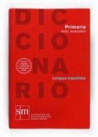 diccionario didactico lengua española (primaria) (nivel avanzado)-9788467508291