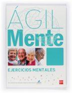 agilmente: ejercicios mentales. turquesa (ejercicios de estimulac ion cognitiva para mayores)-bernardo lopez gomez-9788467537291