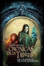 la llamada de los muertos (cronicas de la torre iii)-laura gallego-9788467539691
