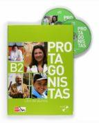 protagonistas internacional b2: libro del alumno + cd-maria angeles buendia-raquel ezquerra martinez-9788467547191