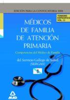 MEDICOS DE FAMILIA DE ATENCION PRIMARIA DEL SERVICIO GALLEGO DE S ALUD (SERGAS). TEMARIO ESPECIFICO VOL.III, COMPETENCIAS DEL MEDICO DE FAMILIA