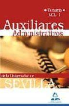 AUXILIARES ADMINISTRATIVOS DE LA UNIVERSIDAD DE SEVILLA. TEMARIO. VOL. I
