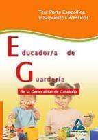 educador/a de guarderia de la generalitat de cataluña. test parte especifica y supuestos practicos-9788467633191