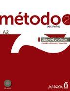 metodo 2 de español:libro del profesor a2-9788467830491