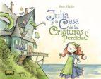 julia y la casa de las criaturas perdidas ben hatke 9788467921991