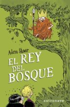 el rey del bosque-adam stower-9788467928891