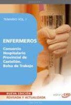 ENFERMEROS DEL CONSORCIO HOSPITALARIO PROVINCIAL DE CASTELLON. BO LSA DE TRABAJO. TEMARIO VOL. I