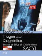 El libro de Técnico superior en imagen para el diagnóstico. servicio de salud de castilla y león (sacyl). test autor VV.AA. DOC!