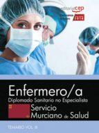 ENFERMERO/A SERVICIO MURCIANO DE SALUD: DIPLOMADO SANITARIO NO ESPECIALISTA. TEMARIO ESPECIFICO (VOL. III)