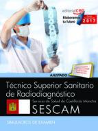 técnico superior sanitario de radiodiagnóstico. servicio de salud de castilla la mancha (sescam). simulacros de examen 9788468177991