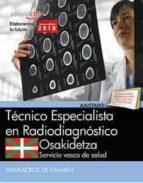 técnico especialista radiodiagnóstico. servicio vasco de salud osakidetza. simulacros de examen 9788468190891
