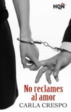 no reclames al amor (ebook)-carla crespo-9788468731391