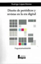 diseño de periodicos y revistas en la era digital rodrigo lopez alonso 9788470745591